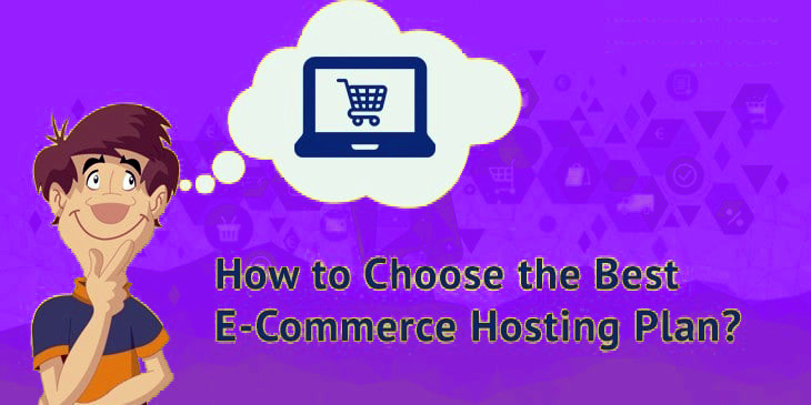 How to Choose Best Web Hosting For Your Ecommerce Business?
